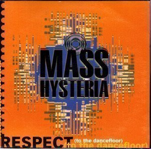 Mass Hysteria - Respect (To The Dancefloor)