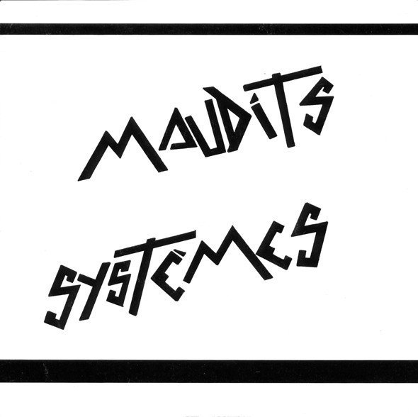 Maudits Systemes - Maudits Systèmes