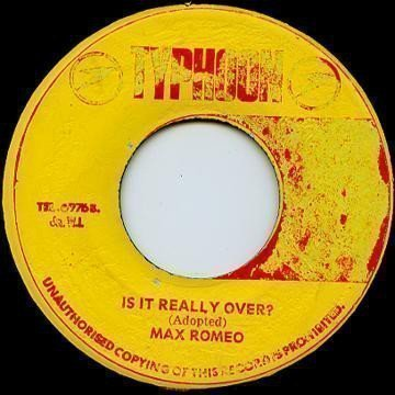 Max Romeo - Is It Really Over?