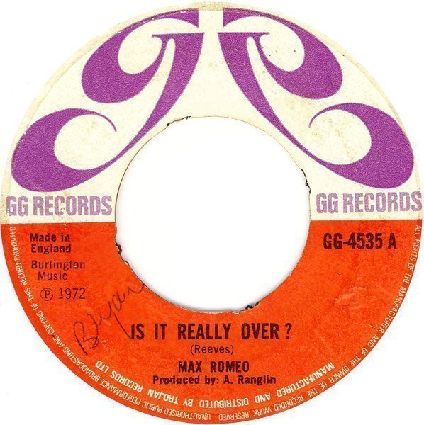 Max Romeo - Is It Really Over? / Born To Be Loved