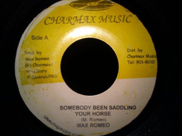 Max Romeo - Somebody Been Saddling Your Horse