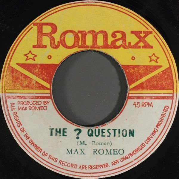 Max Romeo - The ? Question / Rat Poison