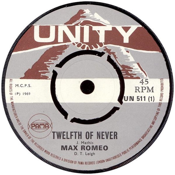 Max Romeo - Twelfth Of Never / Solid As A Rock