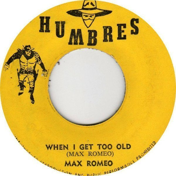 Max Romeo - When I Get Too Old
