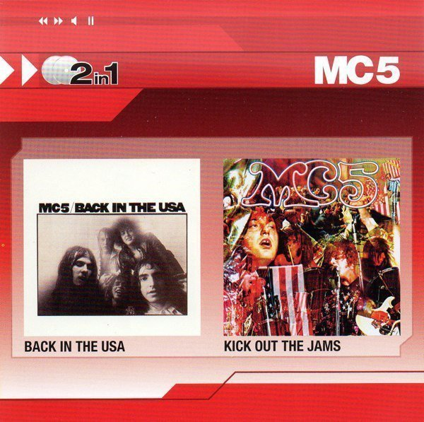 Mc5 - Back In The USA / Kick Out The Jams