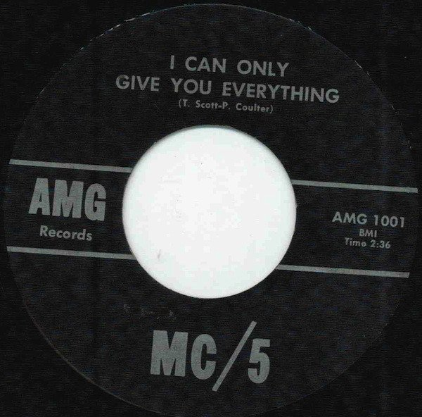 Mc5 - I Can Only Give You Everything / I Just Don