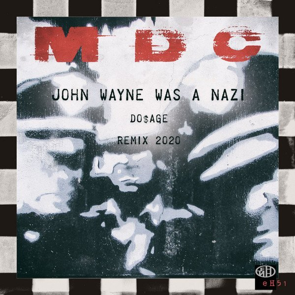 Mdc - John Wayne Was a Nazi (Do$age Antifa Breakcore ReMix)