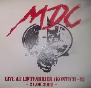 Mdc - Live At Lintfabriek (Kontich - B) - 21.06.2002 -