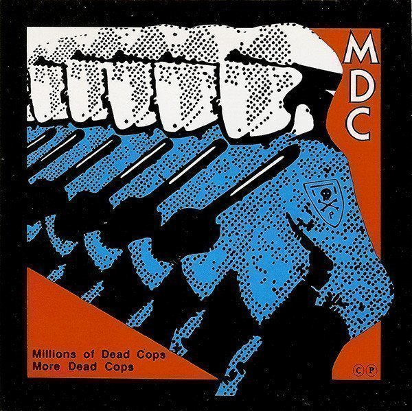 Mdc - Millions Of Dead Cops / More Dead Cops