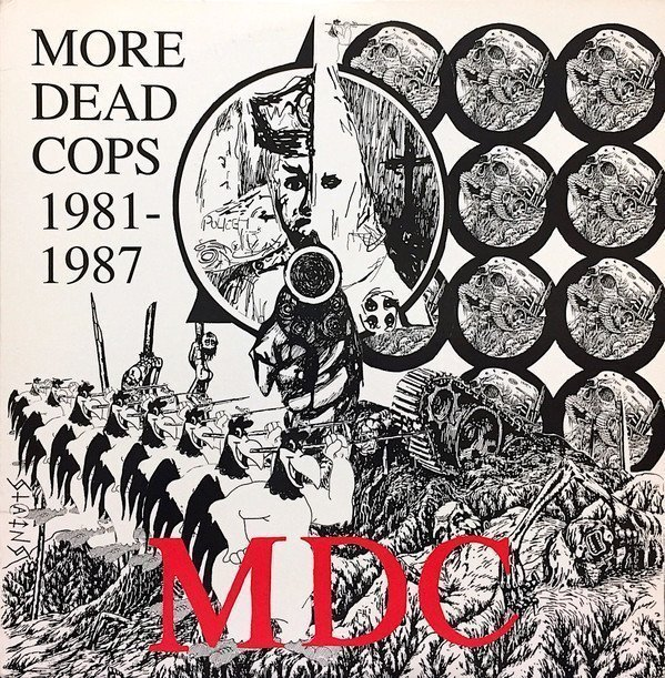 Mdc - More Dead Cops 1981-1987