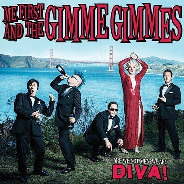 Me First  The Gimme Gimmes - Are We Not Men? We Are Diva!