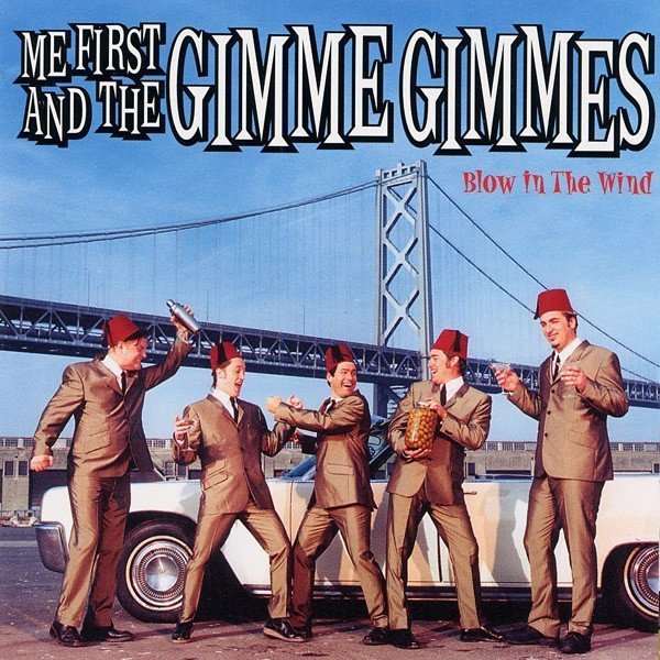 Me First  The Gimme Gimmes - Blow In The Wind
