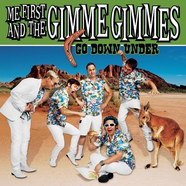 Me First  The Gimme Gimmes - Go Down Under