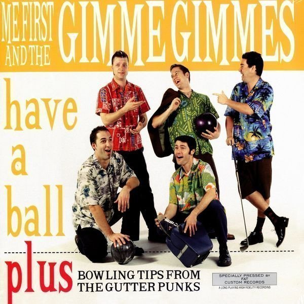 Me First  The Gimme Gimmes - Have A Ball