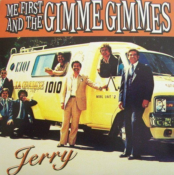 Me First  The Gimme Gimmes - Jerry
