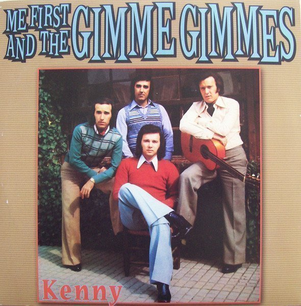 Me First  The Gimme Gimmes - Kenny