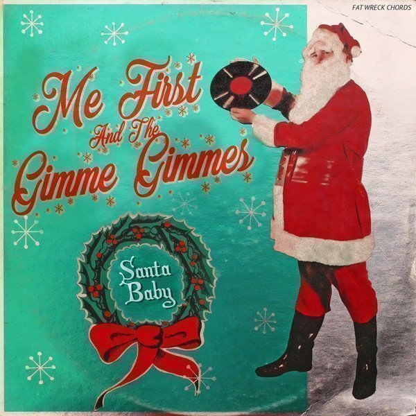 Me First  The Gimme Gimmes - Santa Baby