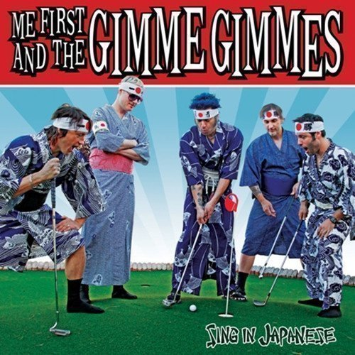 Me First  The Gimme Gimmes - Sing In Japanese