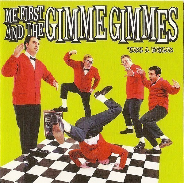 Me First  The Gimme Gimmes - Take A Break