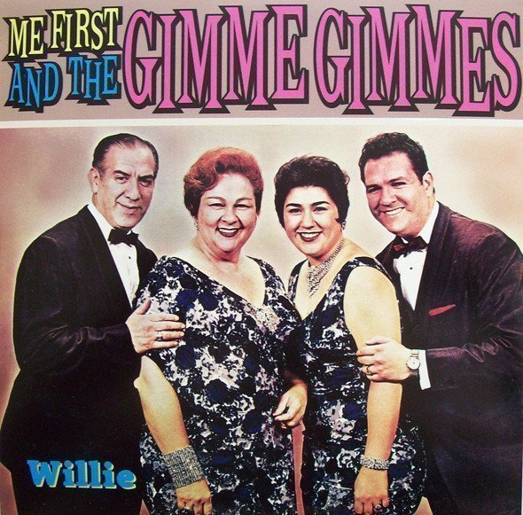 Me First  The Gimme Gimmes - Willie