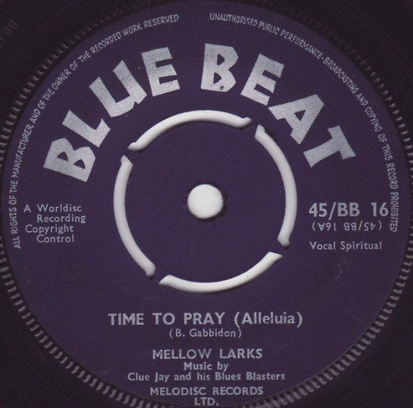 Mellow Larks - Time To Pray (Alleluia) / Love You Baby