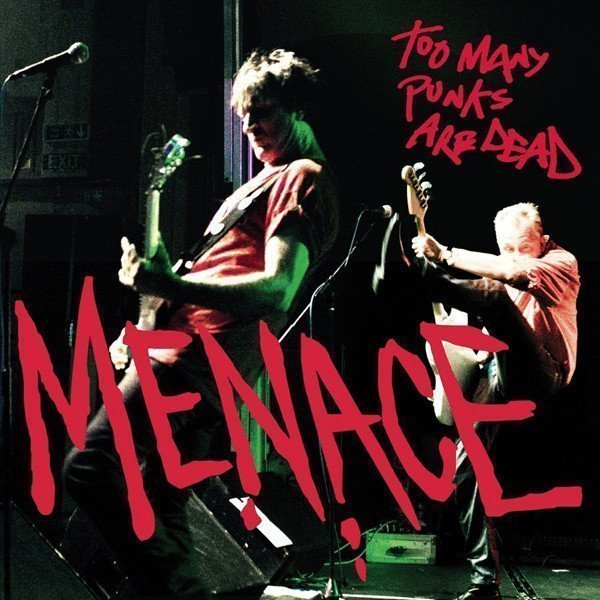 Menace - Too Many Punks Are Dead