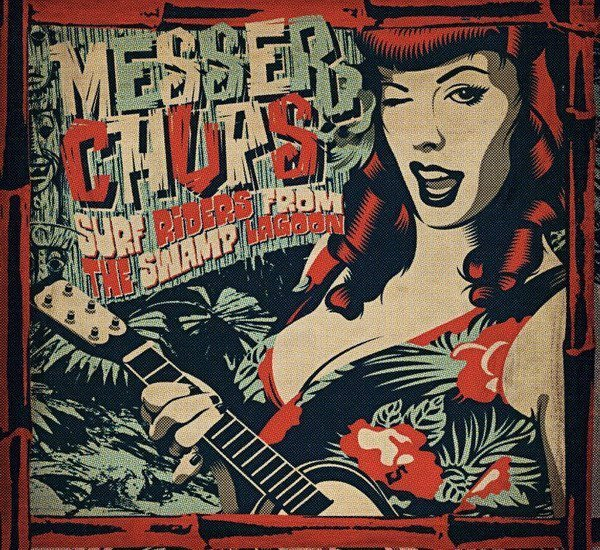 Messer Chups - Surf Riders From The Swamp Lagoon