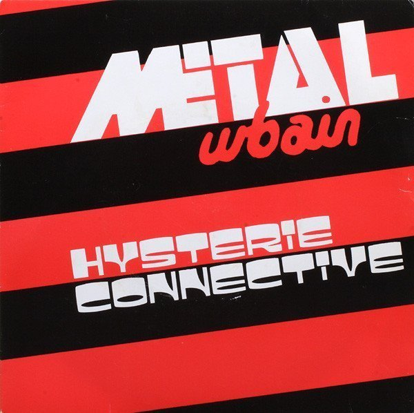 Metal Urbain - Hysterie Connective
