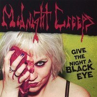 Midnight Creeps - Give The Night A Black Eye