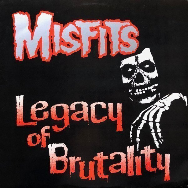 Misfits - Legacy Of Brutality