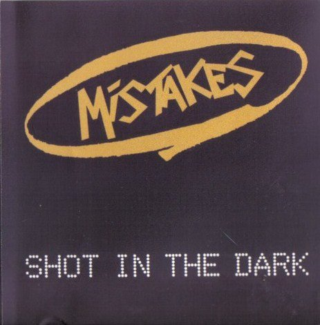 Mistakes - Shot In The Dark