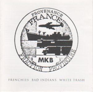 Mkb Fraction Provisoire - Frenchies Bad Indians White Trash