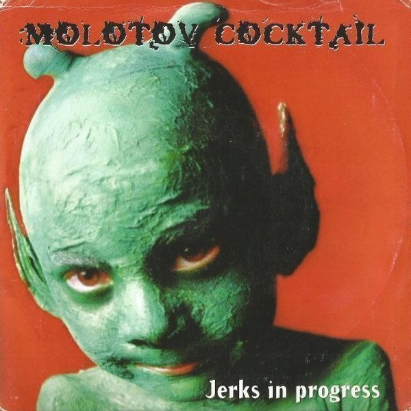 Molotov Coktail  Never Found - Jerks In Progress