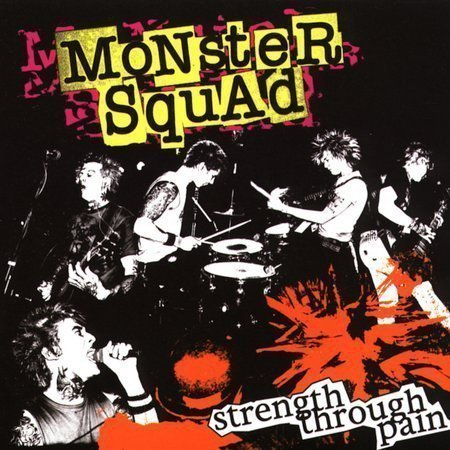 Monster Squad - Strength Through Pain
