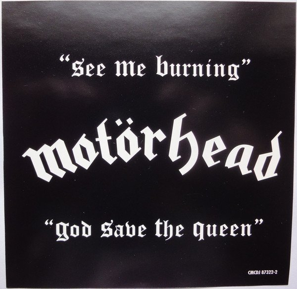 Motorhead - See Me Burning / God Save The Queen