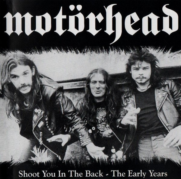 Motorhead - Shoot You In The Back: The Early Years