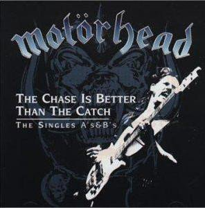 Motorhead - The Chase Is Better Than The Catch The Singles A