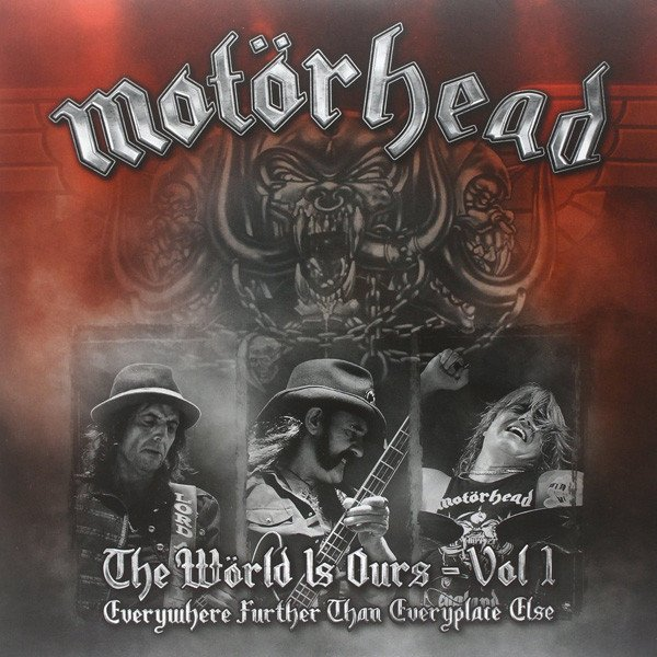 Motorhead - The Wörld Is Ours - Vol 1 (Everywhere Further Than Everyplace Else)