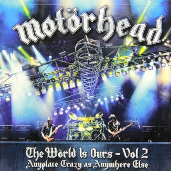 Motorhead - The Wörld Is Ours - Vol 2 (Anyplace Crazy As Anywhere Else)