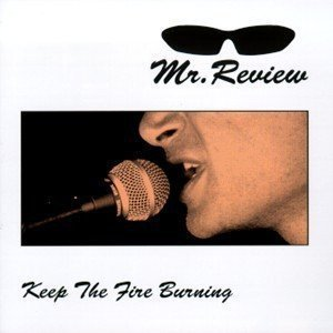 Mr Review - Keep The Fire Burning