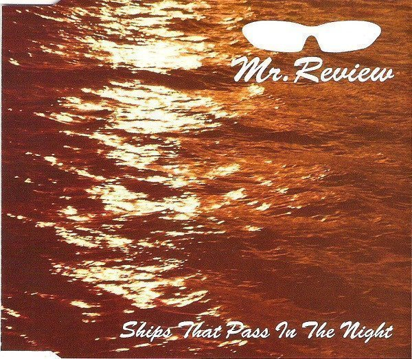 Mr Review - Ships That Pass In The Night