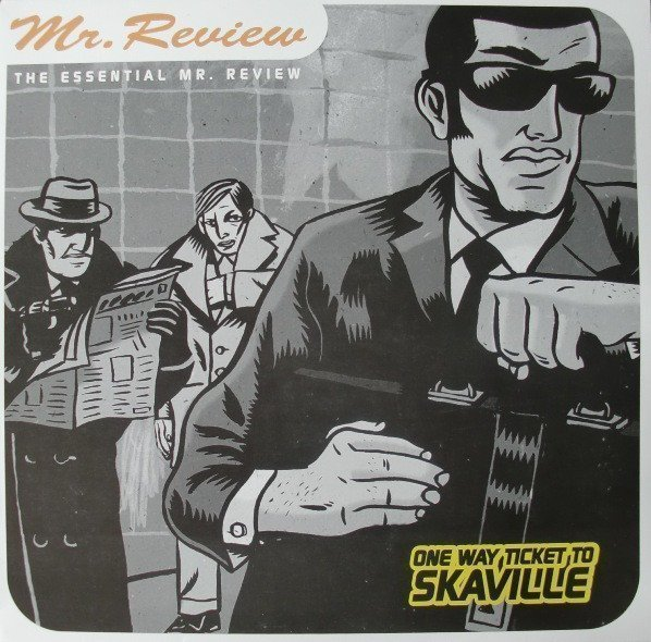 Mr Review - The Essential Mr. Review - One Way Ticket To Skaville
