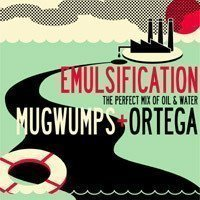 Mugwumps - Emulsification -The Perfect Mix Of Oil & Water-
