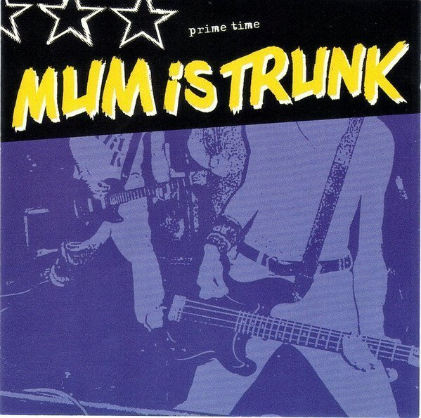 Mum Is Trunk - Prime Time