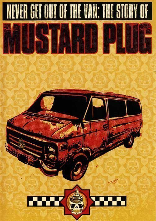 Mustard Plug - Never Get Out Of The Van: The Story Of Mustard Plug
