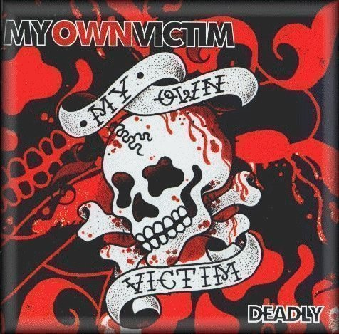 My Own Victim - Deadly