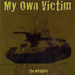 My Own Victim - The Weapon