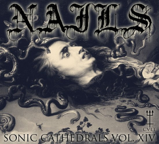 Nails - Sonic Cathedrals Vol. XIV