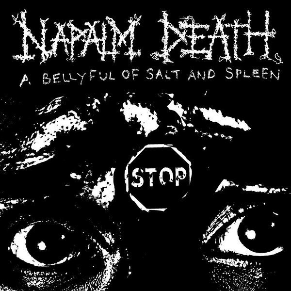 Napalm Death - A Bellyful Of Salt And Spleen