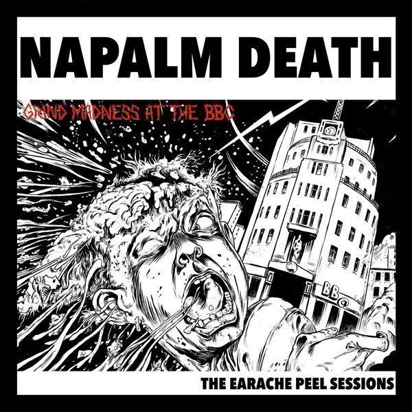 Napalm Death - Grind Madness At The BBC - The Earache Peel Sessions